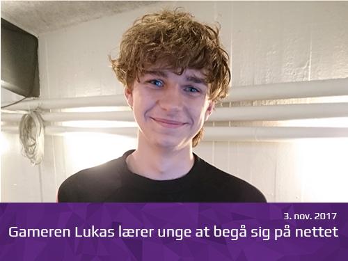 Gameren Lukas lærer unge at begå sig på nettet - presserum